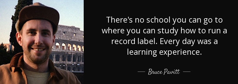 quote-there-s-no-school-you-can-go-to-where-you-can-study-how-to-run-a-record-label-every-bruce-pavitt-124-48-89